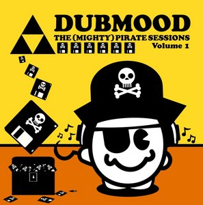 Dubmood - The Mighty Pirate Sessions - Volume 1